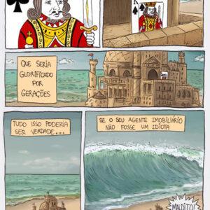 Não construa castelos de areia!