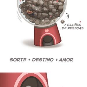 O amor é como uma grande máquina de chicletes