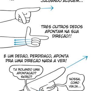 Veja o que acontece quando você julga e aponta o dedo para alguém: