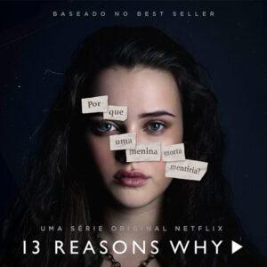 Por que todo mundo está falando de 13 reasons why?
