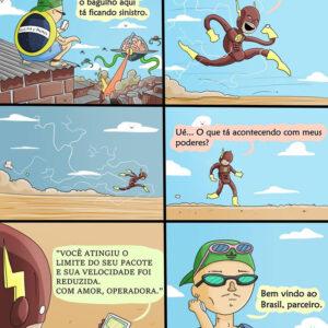 Heróis no Brasil e a zoeira sem limites