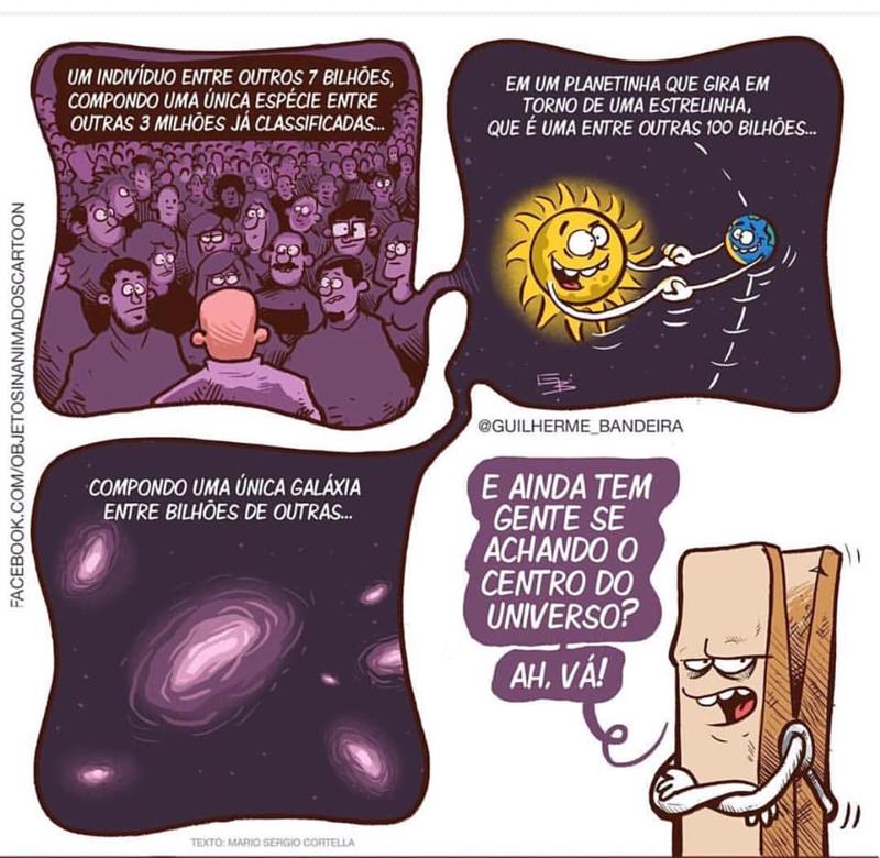 Para quem se acha o centro do universo