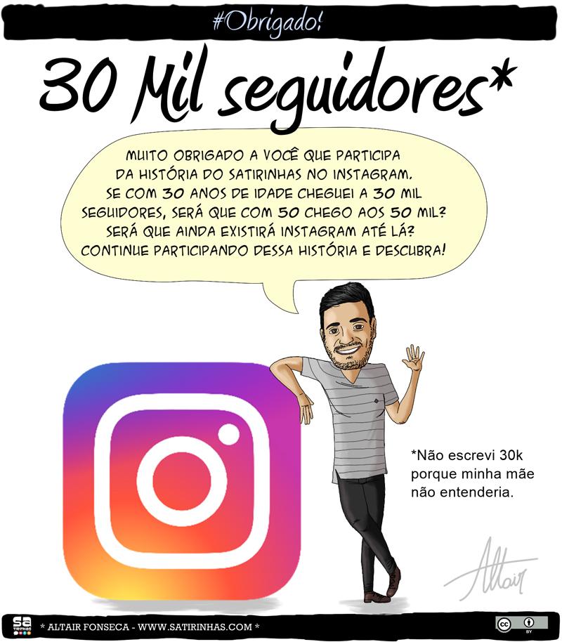 30 mil seguidores no Instagram