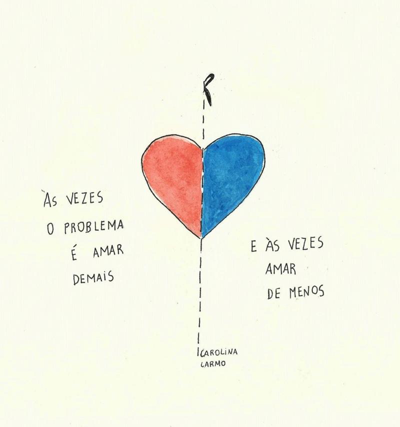 Amar demais ou amar de menos?