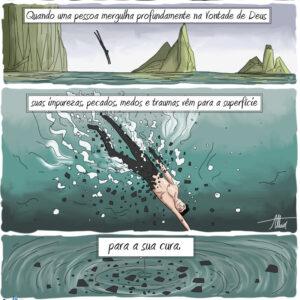 As impurezas da sua vida são curadas quando você mergulha na Vontade de Deus