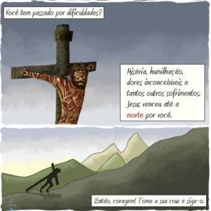 A força que devemos ter diante das dificuldades vem de Jesus
