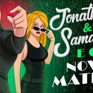 Jonathan & Samantha e o novo Matrix