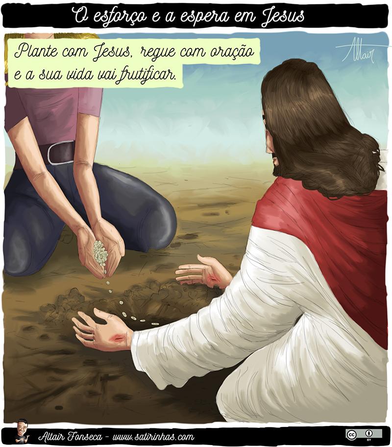 O esforço e a espera em Jesus.