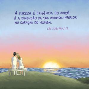 Não existe amor verdadeiro sem a virtude da pureza